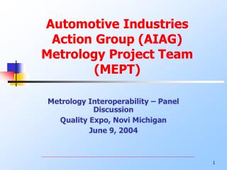 Automotive Industries Action Group (AIAG) Metrology Project Team (MEPT)