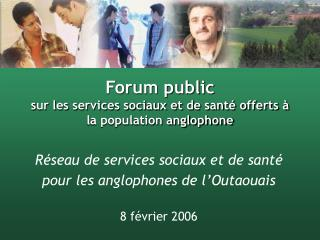 Forum public sur les services sociaux et de santé offerts à la population anglophone