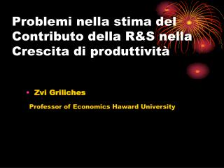 Problemi nella stima del Contributo della R&S nella Crescita di produttività