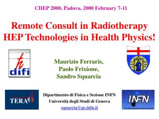 Remote Consult in Radiotherapy HEP Technologies in Health Physics!