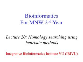Bioinformatics  For MNW 2 nd  Year
