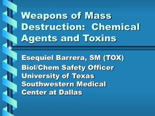Weapons of Mass Destruction:  Chemical Agents and Toxins