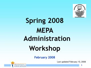 Spring 2008  MEPA  Administration Workshop February 2008