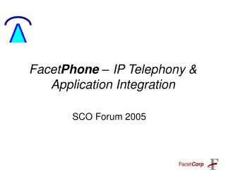 FacetPhone   IP Telephony  Application Integration