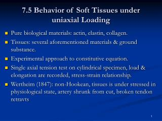 7.5 Behavior of Soft Tissues under uniaxial Loading