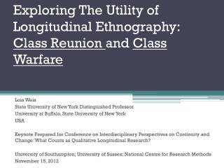 Exploring The Utility of Longitudinal Ethnography:  Class Reunion  and  Class Warfare