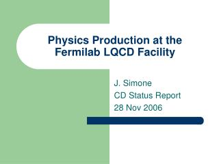 Physics Production at the Fermilab LQCD Facility