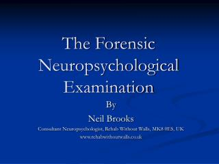 The Forensic Neuropsychological Examination