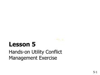 Hands-on Utility Conflict Management Exercise