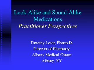 Look-Alike and Sound-Alike Medications Practitioner Perspectives