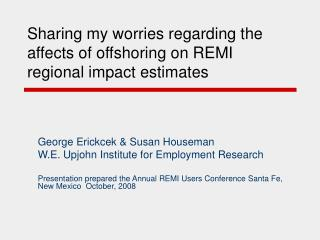 Sharing my worries regarding the affects of offshoring on REMI regional impact estimates