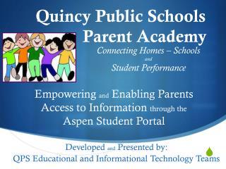 Quincy Public Schools                Parent Academy