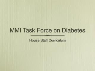 MMI Task Force on Diabetes