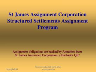 St James Assignment Corporation Structured Settlements Assignment Program
