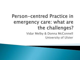 Person-centred Practice in emergency care: what are the challenges?