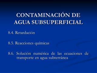 CONTAMINACIÓN DE AGUA SUBSUPERFICIAL