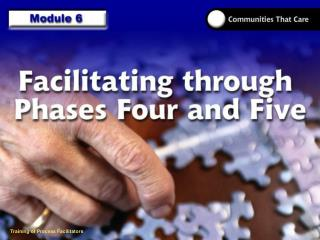 Provide the knowledge and skills necessary for facilitating the Communities That Care effort in Phases Four and Five.