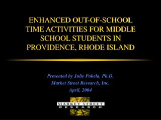 ENHANCED OUT-OF-SCHOOL  TIME ACTIVITIES FOR MIDDLE SCHOOL STUDENTS IN  PROVIDENCE, RHODE ISLAND