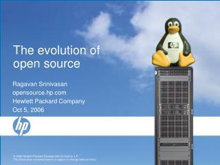 Ragavan Srinivasan opensource.hp Hewlett Packard Company Oct 5, 2006