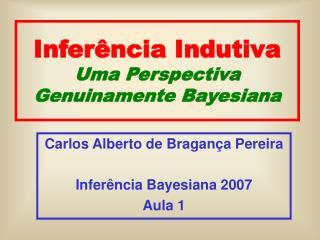 Inferência Indutiva Uma Perspectiva Genuinamente Bayesiana