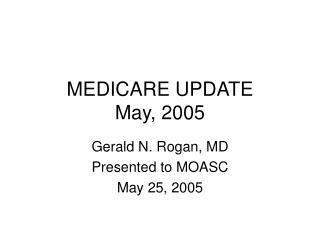 MEDICARE UPDATE May, 2005