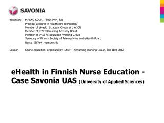 EHealth in Finnish Nurse Education - Case Savonia UAS University of Applied Sciences