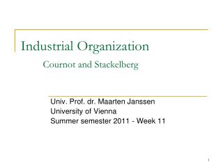 Industrial Organization Cournot and Stackelberg