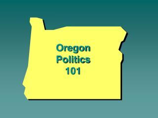 Oregon Politics 101