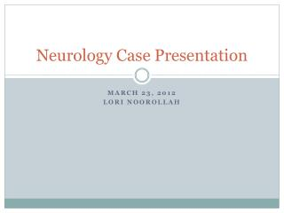 Neurology Case Presentation