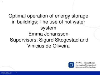 Optimal  operation of  energy storage in buildings: The use of hot water system Emma Johansson