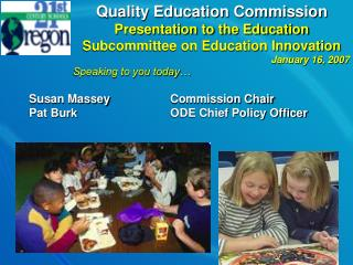 Quality Education Commission Presentation to the Education Subcommittee on Education Innovation
