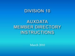 Division 10  AUXDATA Member Directory Instructions