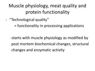 Muscle physiology, meat quality and protein functionality