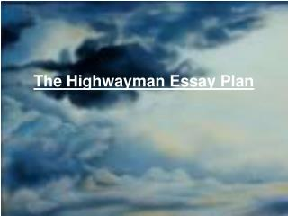 The Highwayman Essay Plan