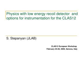 Physics with low energy recoil detector  and options for instrumentation for the CLAS12