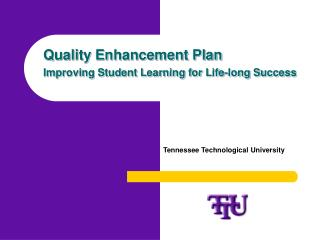 Quality Enhancement Plan Improving Student Learning for Life-long Success