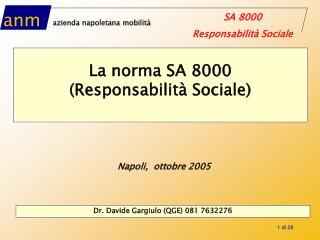 La norma SA 8000  (Responsabilità Sociale)