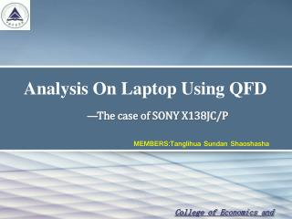 Analysis On Laptop Using QFD —The case of SONY X138JC/P