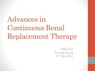 Advances in Continuous Renal Replacement Therapy