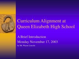 Curriculum Alignment at Queen Elizabeth High School