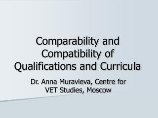 Comparability and Compatibility of Qualifications and Curricula