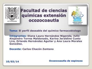Facultad de ciencias químicas extensión ocozocoautla