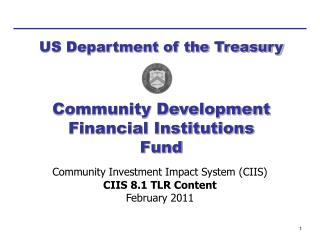 Community Investment Impact System (CIIS) CIIS 8.1 TLR Content February 2011