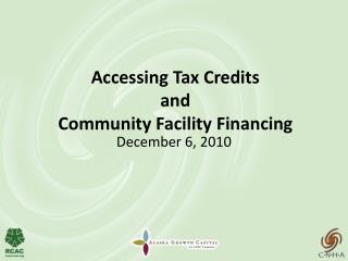 Accessing Tax Credits and Community Facility Financing