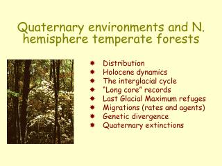 Quaternary environments and N. hemisphere temperate forests