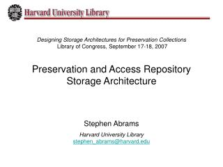 Stephen Abrams Harvard University Library stephen_abrams@harvard