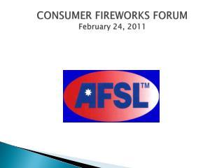 CONSUMER  FIREWORKS  FORUM  February 24, 2011