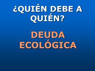 DEUDA ECOLÓGICA