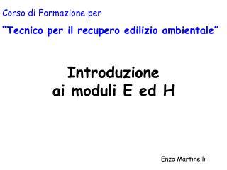 Introduzione  ai moduli E ed H