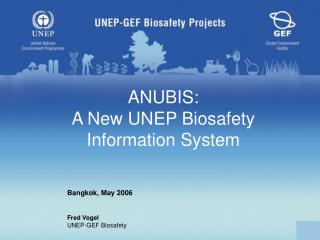 ANUBIS:  A New UNEP Biosafety Information System